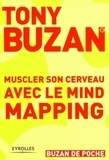 Tony Buzan - Muscler son cerveau avec le mind mapping.