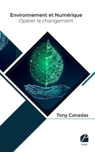 Tony Canadas - Environnement et numérique : opérer le changement.
