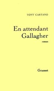 Tony Cartano - En attendant Gallagher.