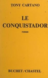 Tony Cartano - Le conquistador.
