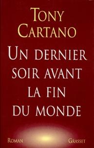 Tony Cartano - Un dernier soir avant la fin du monde.