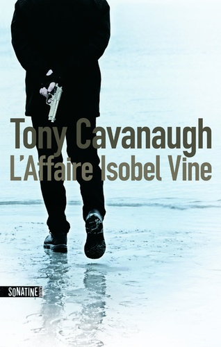 Tony Cavanaugh - L'affaire Isobel Vine.