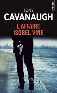 Ebook pdf télécharger L'affaire Isobel Vine par Tony Cavanaugh in French FB2 iBook PDF 9782757868027