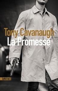 Tony Cavanaugh - La promesse.