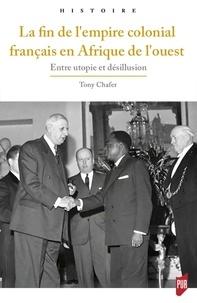 La fin de lempire colonial français en Afrique de lOuest - Entre utopie et désillusion.pdf
