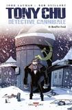 John Layman - Tony Chu, Détective Cannibale T10 - Bouffer froid.