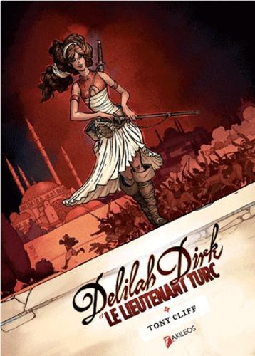 Tony Cliff - Delilah Dirk et le Lieutenant Turc Tome 1 : .