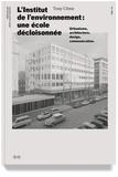 Tony Côme - L'Institut de l'environnement : une école décloisonnée - Urbanisme, architecture, design, communication.