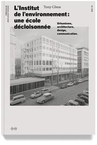 L'Institut de l'environnement : une école décloisonnée- Urbanisme, architecture, design, communication - Tony Côme |