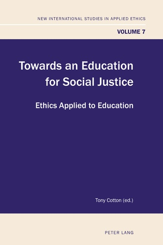 Tony Cotton - Towards an Education for Social Justice - Ethics Applied to Education.