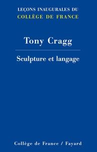 Tony Cragg - Sculpture et langage.