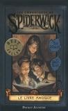 Tony DiTerlizzi et Holly Black - Les Chroniques de Spiderwick Tome 1 : Le livre magique.