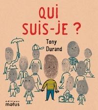 Tony Durand - Qui suis-je ?.