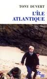 Tony Duvert - L'ile atlantique.