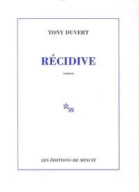 Tony Duvert - Récidive.