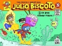 Tony Emeriau et Mickaël Roux - Julio Biscoto Tome 3 : Ce gros frimeur d'Akira !.
