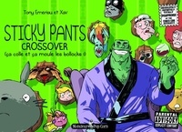Tony Emeriau et  Xav - Sticky Pants Crossover.