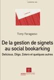 Tony Faragasso - De la gestion de signets au social bookmarking : Delicious, Diigo, Zotero et quelques autres.