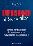 Tony Ferri - Placement sous surveillance électronique : vers la normalisation du contrôle.