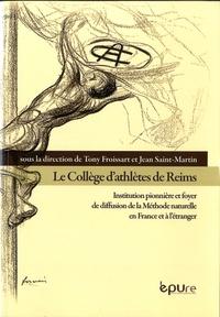 Tony Froissart et Jean Saint-Martin - Le Collège d'athlètes de Reims - Institution pionnière et foyer de diffusion de la Méthode naturelle en France et à l'étranger.