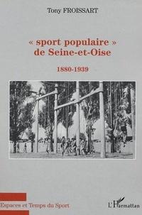 """Tony Froissart - """"Sport populaire"""" de Seine-et-Oise - 1888-1939."""