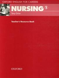 Tony Grice - Nursing 1 - Teacher's Resource Book.
