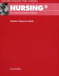 Tony Grice et James Greenan - Nursing 2 - Teacher's Resource Book.