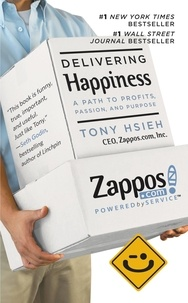 Tony Hsieh - Delivering Happiness - A Path to Profits, Passion, and Purpose.