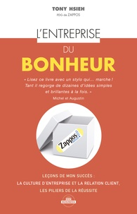 Tony Hsieh - L'entreprise du bonheur.
