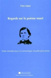 Tony Jappy - Regards sur le poème muet - Petite introduction à la sémiotique visuelle peircienne.