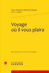 Tony Johannot et Alfred de Musset - Voyage où il vous plaira.
