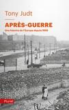 Tony Judt - Après-Guerre - Une histoire de l'Europe depuis 1945.