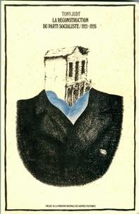 Tony Judt - La reconstruction du parti socialiste (1921-1926).