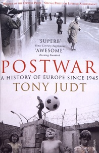 Tony Judt - Postwar - A History of Europe Since 1945.