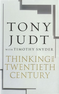 Tony Judt - Thinking the Twentieth Century.