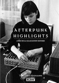 Checkpointfrance.fr Afterpunk highlights - L'ère de la glaciation sonore Image