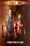 Tony Lee et Leah Moore - Doctor Who Tome 3 : A travers l'espace et le temps.
