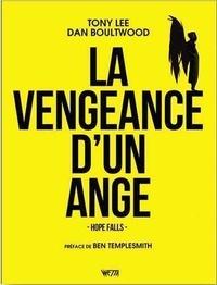 Tony Lee et Dan Boultwood - La vengeance d'un ange.