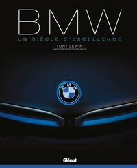Tony Lewin - BMW - Un siècle d'excellence.