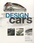 Tony Lewin et Ryan Borroff - How to Design Cars Like a Pro.