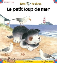 Tony Maddox - Kiko le chien  : Le petit loup de mer.