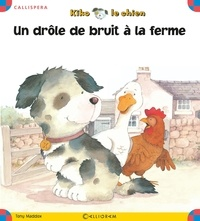 Tony Maddox - Kiko le chien Tome 18 : Un drôle de bruit à la ferme.