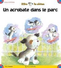 Tony Maddox - Kiko le chien Tome 20 : Un acrobate dans le parc.