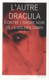 Tony Mark - L'autre Dracula contre l'Ordre noir de la Golden Dawn.