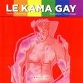 Tony Mark - Le Kama Gay - 60 positions et autres astuces pour découvrir le plaisir, seul, à deux ou à plusieurs !.