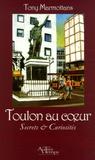 Tony Marmottans - Toulon au coeur - Secrets & Curiosités.