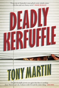 Tony Martin - Deadly Kerfuffle.