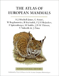 Tony Mitchell-Jones - THE ATLAS OF EUROPEAN MAMMALS.