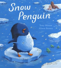 Tony Mitton et Alison Brown - Snow Penguin.