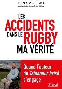 Tony Moggio - Les accidents dans le rugby - Ma vérité.